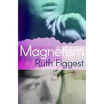 Magnetism by Ruth Figgest - 9780995590069 Book