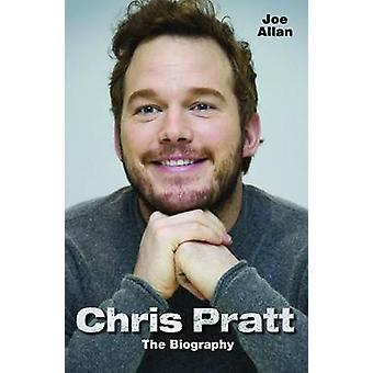 Chris Pratt - The Biography by Joe Allan - 9781784183813 Book