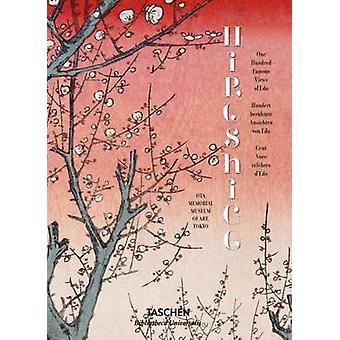 Hiroshige. One Hundred Famous Views of Edo by Taschen - Melanie Trede