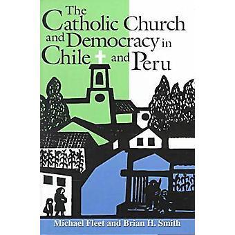 De katholieke kerk en de democratie in Chili en Peru (nieuwe editie) door