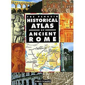 Der Pinguin historischer Atlas des antiken Roms (Penguin historische Atlanten)