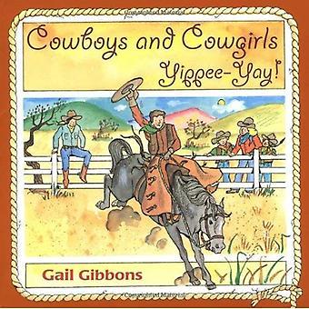 Cowboys och Cowgirls: Hurra-Yay!
