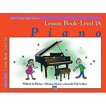 Alfreds grundläggande Piano bibliotek: lektion bok nivå 1A