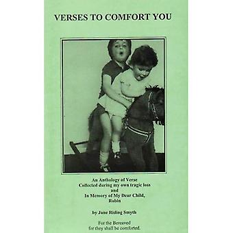 Verses to Comfort You: Anthology of Verses for the Bereaved