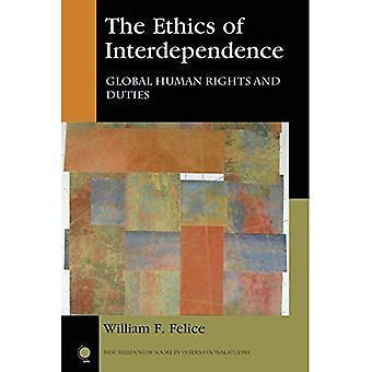 La ética de la interdependencia: los derechos humanos mundiales y deberes (libros del nuevo milenio en estudios internacionales)