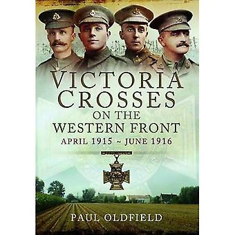 Victoria korsar på västfronten - April 1915 till juni 1916