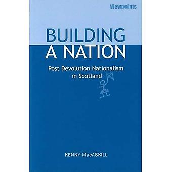Gebouw A Nation: Post decentralisatie nationalisme in Schotland (standpunten)