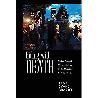 Reiten mit dem Tod: Vodou Kunst und Stadtökologie in den Straßen von Port-au-Prince (karibische Studien-Serie)