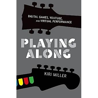 Playing Along Music Video Games and Networked Amateurs by Miller & Kiri