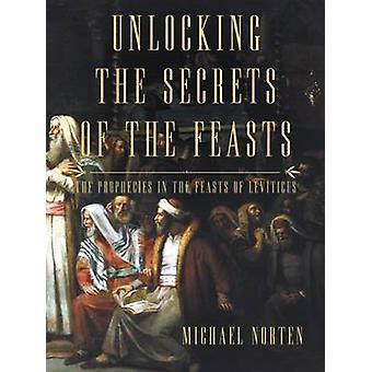 Die Geheimnisse der feste, die Prophezeiungen in den festen Levitikus von Norten & Michael