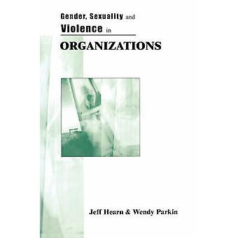 Sesso sessualità e violenza nelle organizzazioni le forze inespresse della organizzazione violazioni da Wendy & Parkin