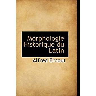 Morphologie Historique Du Latin de Alfred Ernout