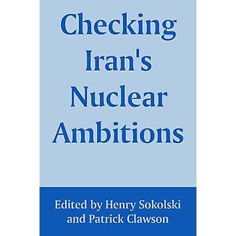 Controle van de nucleaire ambities Irans door Sokolski & Henry