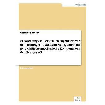 Entwicklung des Personalmanagements vor dem Hintergrund des Lean Management im Bereich Elektromechanische stedet an der Siemens AG af Feldmann & giftmordersken