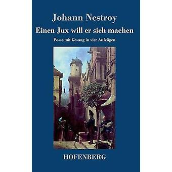 Einen Jux vil øh sich machen af Johann Nestroy