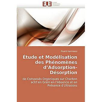 Etude Et Modelisation Des Phenomenes DAdsorptionDesorption by Hamdaoui & Oualid