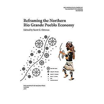 Reframing de noordelijke Rio Grande Pueblo economie (antropologische Papers)