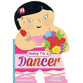 Today I'm a Dancer by Marisa Polansky - 9780374304409 Book
