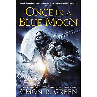 Once in a Blue Moon by Simon R Green - 9780451414663 Book