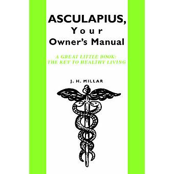 Asculapius - Your Owner's Manual - A Great Little Book - The Key to Hea