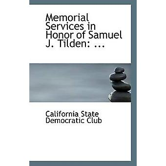 Memorial Services in Honor of Samuel J. Tilden - ... by California Sta