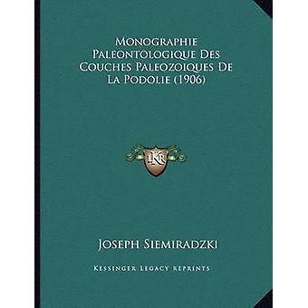 Monographie Paleontologique Des Couches Paleozoiques de La Podolie (1