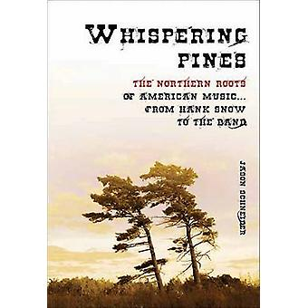 Whispering Pines - The Northern Roots of American Music...From Hank Sn