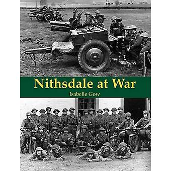 Nithsdale at War by Isabelle C. Gow - 9781840335491 Book