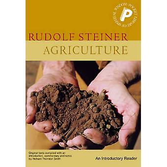Agriculture - An Introductory Reader by Rudolf Steiner - C. Von Arnim