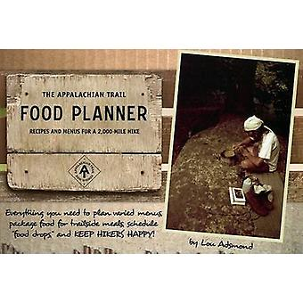 The Appalachian Trail Food Planner - Recipes and Menus for a 2 -000-Mi