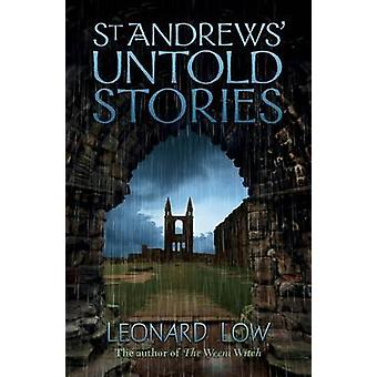St Andrews' Untold Stories by Leonard Low - 9781904246442 Book