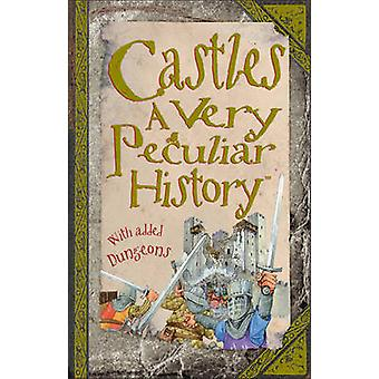 Castles - A Very Peculiar History by Jacqueline Morley - 9781907184482