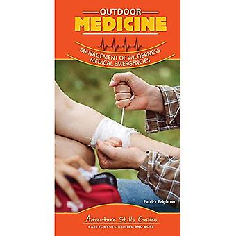 Outdoor Medicine: Treating Common Ailments, Injuries, and Medical Emergencies