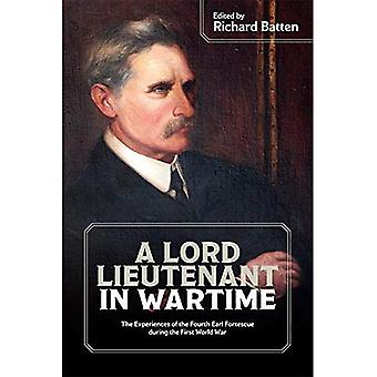 A Lord Lieutenant in Wartime: The Experiences of� the Fourth Earl Fortescue during the First World War� (Devon and Cornwall Record� Society)