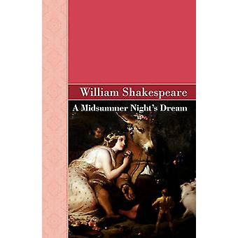 A Midsummer Nights Dream by Shakespeare & William