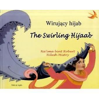The Swirling Hijaab in Polish and English by Na ima bint Robert & Illustrated by Nilesh Mistry