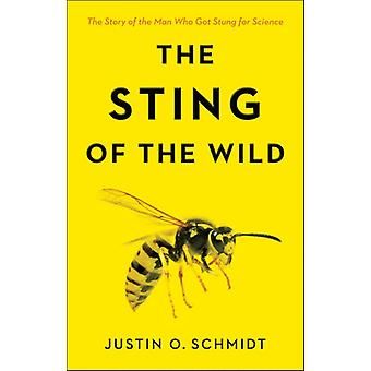 Sting of the Wild by Justin Schmidt