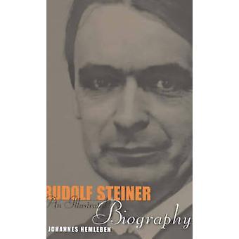 Rudolf Steiner Une biographie illustrée par Johannes Hemleben
