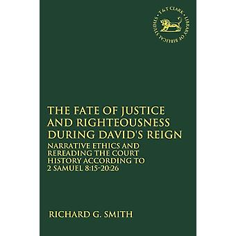 Fate of Justice and Righteousness during Davids Reign by Richard G Smith
