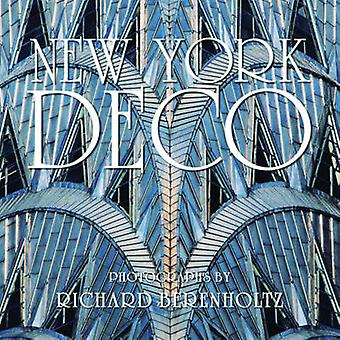 New York Deco by Introduction by Carol Willis & Photographs by Richard Berenholtz