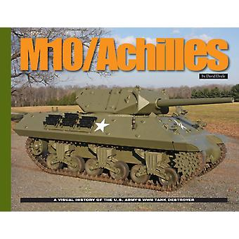 M10 Tank Destroyer  The Development and Deployment of the U.S. Armys Light Tank Destroyer by David Doyle