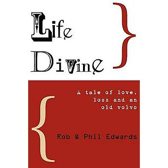 Life Divine by Edwards & Rob
