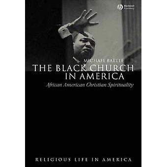 Amerikan - Afrikkalainen Amerikkalainen kristillinen hengellisyys musta-kirkko