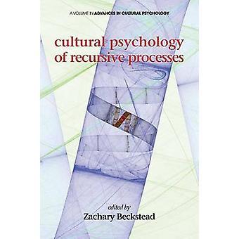 Psychologie culturelle des processus récursifs par Beckstead et Zachary