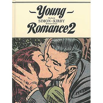 Young Romance 2 - The Early Simon & Kirby Romance Comics by Joe Simon