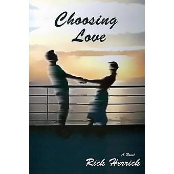 Choosing Love by Herrick & Rick