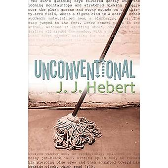 Unconventional by Hebert & J. J.