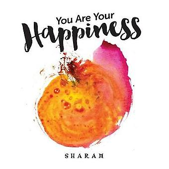 You Are Your Happiness by Sharam