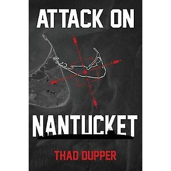 Attack on Nantucket by Dupper & Thad