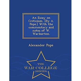 An Essay on Criticism. By A. Pope. With the commentary and notes of W. Warburton.  War College Series by Pope & Alexander